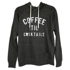 Coffee Til Cocktails Dark Gray Hoodie- Small