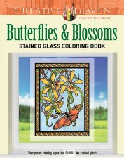 Creative Haven Stained Glass Adult Coloring Book- Butterflies & Blossoms
