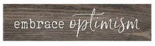 Skinny & Small Wood Sign- Embrace Optimism
