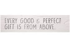 Skinny & Small Wood Sign- Every Good & Perfect Gift