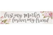 Skinny & Small Wood Sign- First My Mother