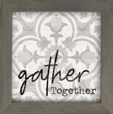 Framed Art Sign- Gather Together