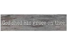 Skinny & Small Wood Sign- God Shed His Grace