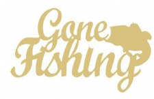 """Gone Fishing MDF Cut Out- 12"""""""