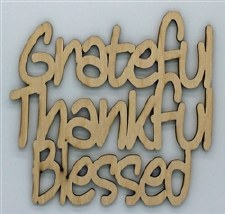 Wood Quote- Grateful Thankful Blessed