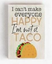 Wood Block Sign, Small- I'm Not a Taco