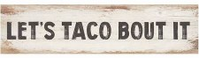 Skinny & Small Wood Sign- Taco Bout It