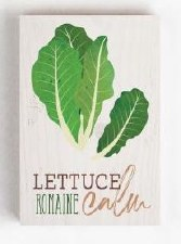 Wood Block Sign, Small- Lettuce Romaine Calm