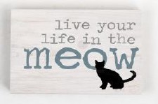 Wood Block Sign, Small- Life in the Meow