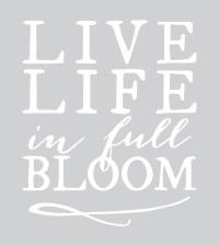 """""""Live Life in Full Bloom"""" Vinyl"""