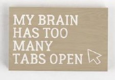 Wood Block Sign, Small- My Brain