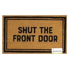 Natural Fiber Door Mat- Shut the Front Door