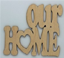 Wood Quote- Our Home