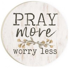 Car Coaster- Pray More, Worry Less