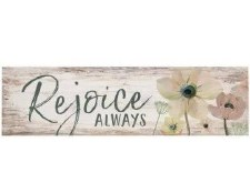 Skinny & Small Wood Sign- Rejoice Always