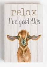 Wood Block Sign, Small- Relax, I've Goat This