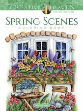 Creative Haven Adult Coloring Book- Spring Scenes