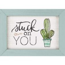 Framed Art Sign- Stuck on You