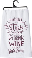 LOL Dish Towel- Drink Wine in Yoga Pants