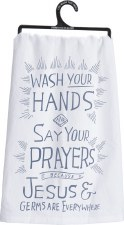 Dish Towel- Wash Your Hands & Say Your Prayers