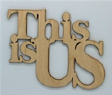 Wood Quote- This Is Us
