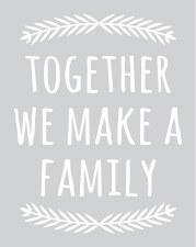 """""""Together We Make A Family"""" Vinyl"""