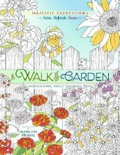 A Walk in the Garden: Coloring Beauty by Majestic Expressions