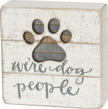 Wood Box Sign- We're Dog People