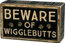 Wood Box Sign- Beware of Wigglebutts