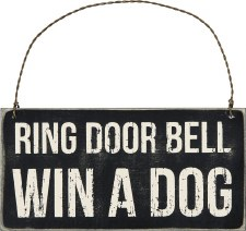 Hanging Wood Sign- Win a Dog