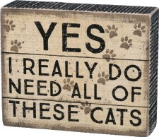 Wood Box Sign- Yes, I Really Do Need These Cats