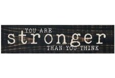 Skinny & Small Wood Sign- You are Stronger