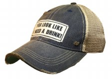 Women's Trucker Baseball Cap- You Look Like I Need a Drink!