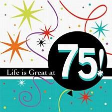 Life Is Great At 75! Bev. Napkin