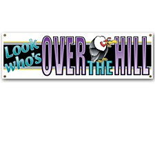 Look Who's Over-The-Hill Sign