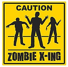 """""""CO 1CAUTION ZOMBIE X-ING SIGN"""