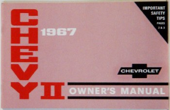 1967 Chevy II Nova Factory Owners Manual OE Quality! Printed In The USA!