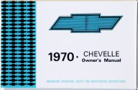 1970 Chevelle Factory Owners Manual OE Quality! Printed In The USA!
