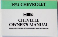 1974 Chevelle Factory Owners Manual OE Quality! Printed In The USA!