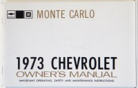 1973 Monte Carlo Factory Owners Manual OE Quality! Printed In The USA!