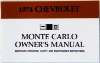 1974 Monte Carlo Factory Owners Manual OE Quality! Printed In The USA!