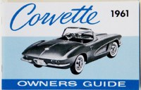 1961 Corvette Factory Owners Manual OE Quality! Printed In The USA!