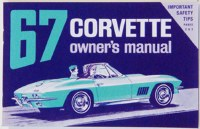 1967 Corvette Factory Owners Manual OE Quality! Printed In The USA!