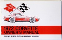 1972 Corvette Factory Owners Manual OE Quality! Printed In The USA!