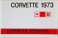 1973 Corvette Factory Owners Manual OE Quality! Printed In The USA!