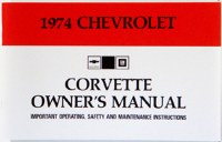 1974 Corvette Factory Owners Manual OE Quality! Printed In The USA!