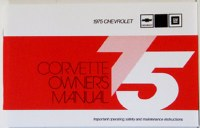 1975 Corvette Factory Owners Manual OE Quality! Printed In The USA!
