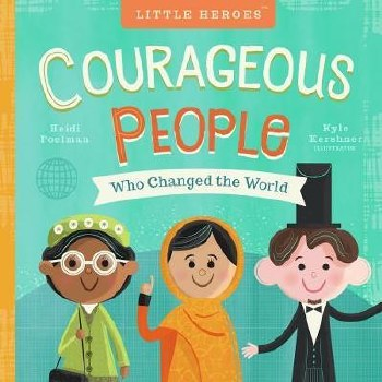 Courageous People Who Changed