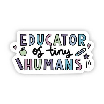 Educator of Tiny Humans