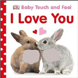 Baby Touch & Feel I Love You